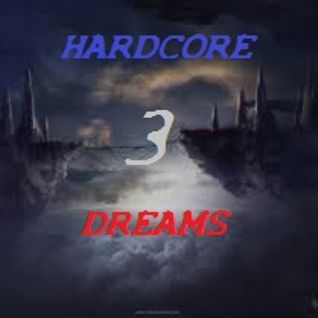 HARDCORE DREAMS 3