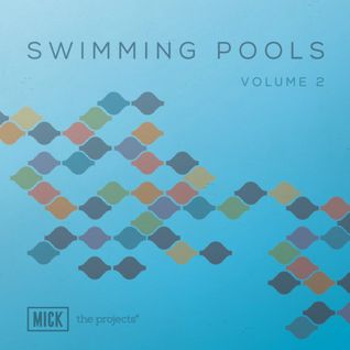 Mick - Swimming Pools Volume 2 (2014)