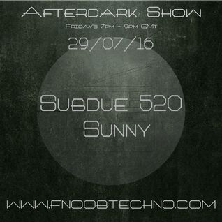 The Afterdark Show ft. Subdue(520) 29.07.16 @7pmGMT