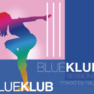 BLUE KLUB SESSIONS 8 MIXED BY RAUL S.