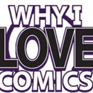 Why I Love Comics #74 PoPS with Jake Jarvi!