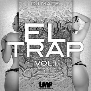 DJ MATE - EL TRAP VOL.1 - @DJMATEWPB