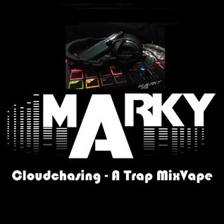 Cloudchasing - A Trap MixVape