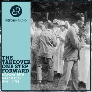 The Takeover with One Step Forward Radio