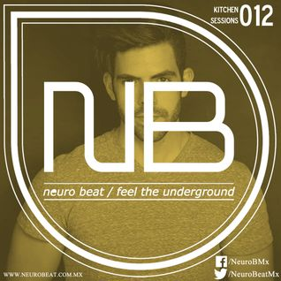 NeuroBeat Kitchen Sessions 012 by Fhernando Trujillo