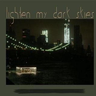 Lighten My Dark Skies