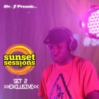 Dr. J Presents: Sunset Sessions 2012 Set 2 (EXCLUSIVE)