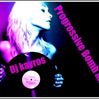 DJ KAYROS==>Progressive Bomb Mix