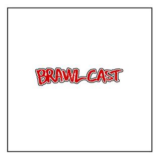 BRAWLcast 052