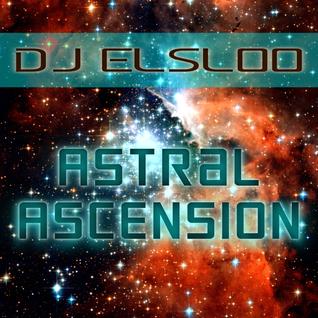 DJ Elsloo presents: Astral Ascension   2   02/16/2014