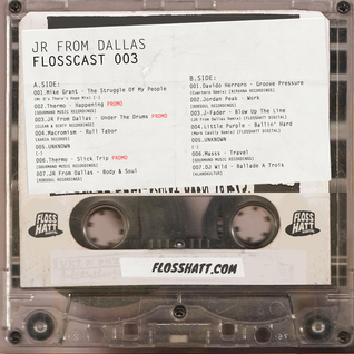 FLOSSCAST 003 - JR From Dallas