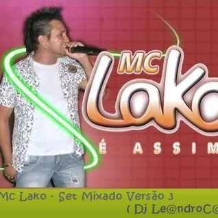 MC Lako - Set Mixado Versão 3 (Dj Le@ndroC@nti)