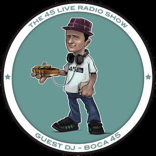 45 Live Radio Show with guest DJ BOCA 45 pt. 2