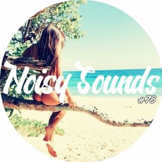 Noisy Sounds #78 ★ Vocal Deep House Summer Mix 2016 ★ Mixed by Brenno Rozenblit