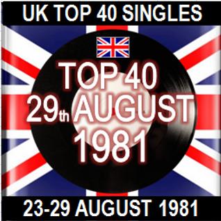 UK TOP 40: 23-29 AUGUST 1981