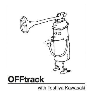 OFFtrack July 20th with Toshiya Kawasaki (Mule)