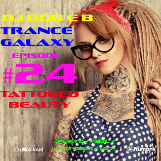 Trance Galaxy Episode 24 (02-07-16) - TATTOOED BEAUTY