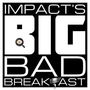BIG BAD BREAKFAST 22 SEP 2016