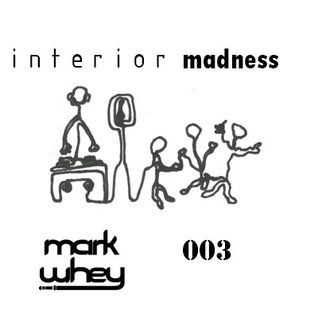 Mark Whey - Interior Madness 003 (deep techno / tech house)