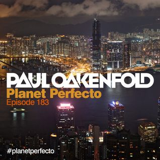 Planet Perfecto ft. Paul Oakenfold:  Radio Show 183