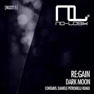 02 - re:GAIN - Dark Moon (Daniele Petronelli Remix) (NLD215 - Out on 22nd April 2013)