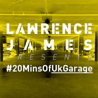 UK GARAGE MIX - Lawrence James - #20MinsOF UK GARAGE