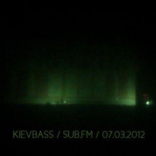 KIEVBASS show @ SUB.fm (07.03.2012)