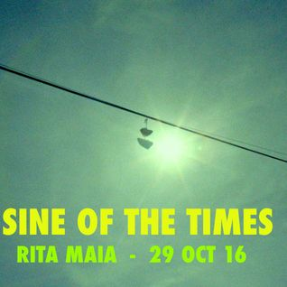 Sine Of The Times - Rita Maia - 29 Oct 16