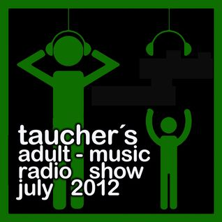 taucher's adult music radio show on di july 2012