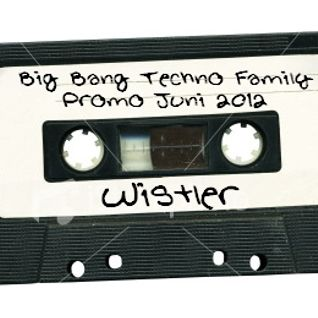 Wistler - Big Bang Techno Family Promo Juni 2012