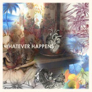 whatever happens, whatever works...