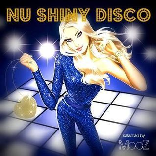 MooZ - Nu Shiny Disco vol.1