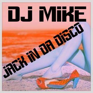 DJ MIKE - JACK IN DA DISCO