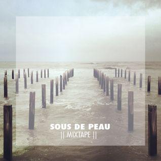 Sous de peau mixtape( By Matina Sous Peau)