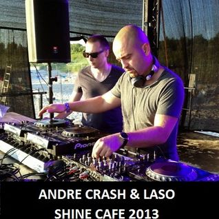 Andre Crash & Laso - Shine Cafe 2013 Dj Set