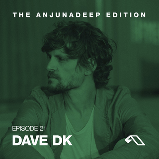 The Anjunadeep Edition With Dave DK