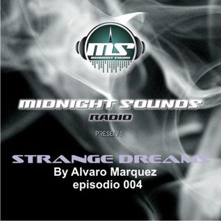 The MidNight Sounds Radio Pres. Strange Dreams by Alvaro Marquez episodio 004