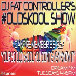 DJ Fat Controller #OldSkool Show on Dream FM 5th August 2014