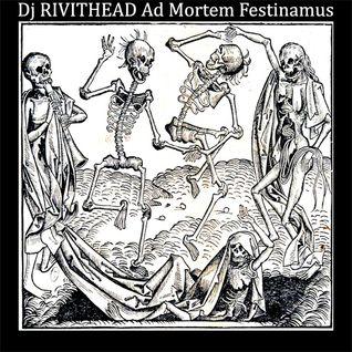 Dj RIVITHEAD - Ad Mortem Festinamus