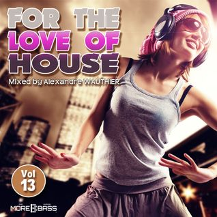 For The Love Of House (Vol 13)