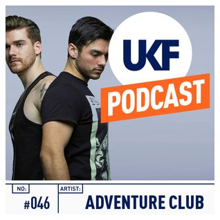 UKF Music Podcast #46 - Adventure Club in the mix