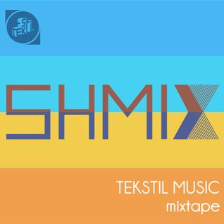 Shmix – mixtape for Tekstil Music