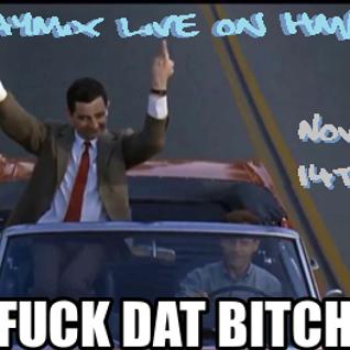 R4YM1X - FUCK DAT BITCH (LIVE on HMRS November 14th 2015)