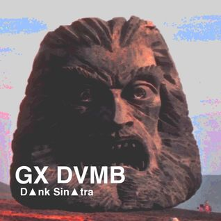 D▲nk Sin▲tra - GX DVMB