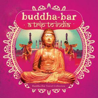 * Buddha-Bar - Buddha-Bar -Trip to India (2016) *