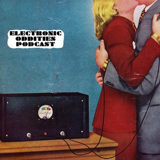 Electronic Oddities Podcast Episode 8