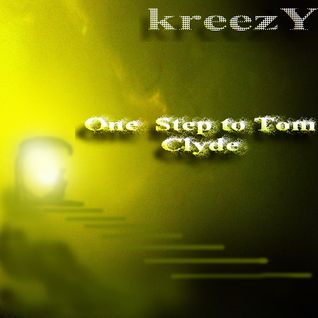 kreezY - One Step to Tom Clyde