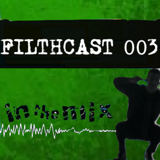 Filthcast 003