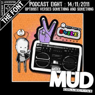 We Are Mud : Podcast 8 : Optimist Verses Something & Something : 14/11/2011