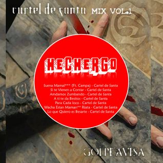 HECHERGO /Cartel de Santa (Golpe Avisa)/ Mix Vol.1